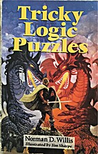 Tricky Logic Puzzles by Norman D. Willis