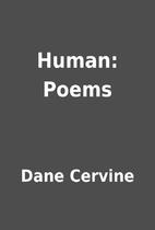 Human: Poems by Dane Cervine