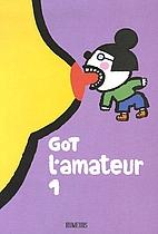 L'amateur, Tome 1 : by Got