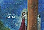 Aida [adapted] by Giuseppe Verdi