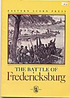 The Battle of Fredericksburg! by Edward J.…