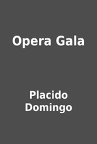 Opera Gala by Placido Domingo