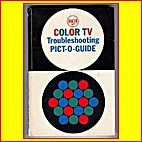 Rca Color Tv Troubleshooting Pict-O-Guide by…
