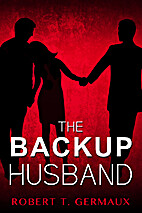 The Backup Husband by Robert Germaux