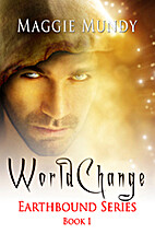 World Change (Earthbound Book 1) by Maggie…