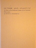 Luther and Staupitz: An Essay in the…