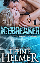 Icebreaker (Wild Women of Alaska #4) by…