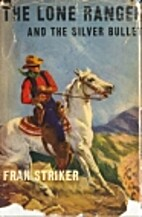 The Lone Ranger and the Silver Bullet by…