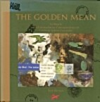 The golden mean : in which the extraordinary…