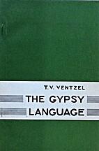 The gypsy language by T. V. Ventzel