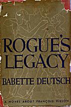 Rogue's Legacy by Babette Deutsch