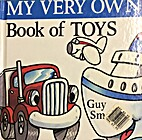 My Very Own Book of Toys by Guy Smalley