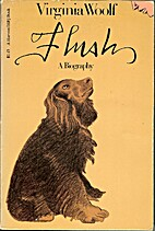 Flush : a biography by Virginia Woolf