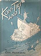 Kon-Tiki and I by Erik Hesselberg