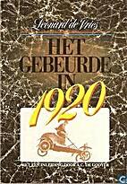 Het gebeurde in .... 1920 by Leonard de…