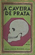 A caveira de prata by Matias J.
