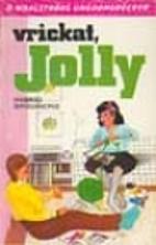 Vrickat, Jolly by Ingrid Bredberg