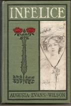Infelice by Augusta Evans Wilson
