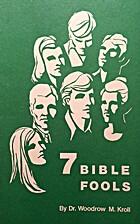 Seven Bible fools by Woodrow Michael Kroll