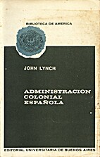 Administración colonial española 1782-1810…