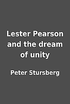 Lester Pearson and the dream of unity by…