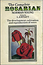 The Complete Rosarian: The Development,…