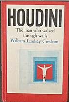 Houdini the Man Who Walked Through Walls by…
