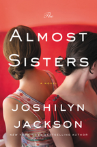 The Almost Sisters: A Novel by Joshilyn…