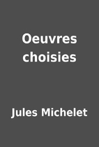 Oeuvres choisies by Jules Michelet