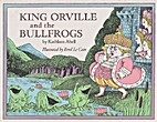 King Orville and the bullfrogs by Kathleen…