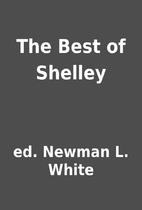 The Best of Shelley by ed. Newman L. White