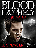 Blood Prophecy: The Fated Three: Teen…