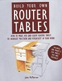 Build Your Own Router Tables - John McPherson