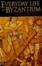 Everyday Life in Byzantium by Tamara Talbot…