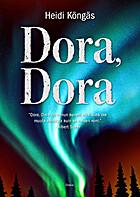 Dora, Dora by Heidi Köngäs