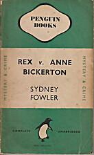 Rex v. Anne Bickerton by Sydney Fowler
