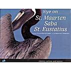 Eye on St. Maarten, Saba, St. Eustatius:…