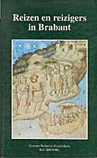 Reizen en reizigers in Brabant by Louisa…