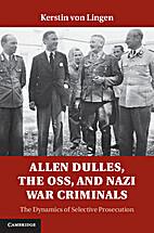 Allen Dulles, the OSS, and Nazi War…