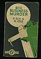 BIG BUSINESS MURDER. by G. D. H. & M. Cole.…
