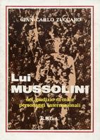 Lui Mussolini : nel giudizio di mille…