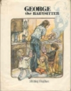 George the Babysitter by Shirley Hughes