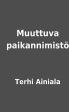 Muuttuva paikannimistö by Terhi Ainiala