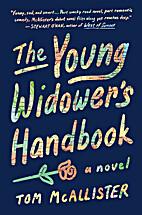 The Young Widower's Handbook: A Novel by Tom…