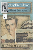 Starting from Home: A Writer's Beginnings by…