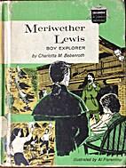 Meriwether Lewis: Boy Explorer Childhood of…
