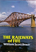 The Railways of Fife by William Scott Bruce