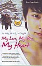 My Love, My Kiss, My Heart by Arum Puspa…