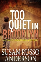 Too Quiet in Brooklyn by Susan Russo…