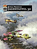 Royal Prussian Jagdstaffel 30 by Bruno…